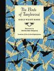 The Birds of Tanglewood by Karle Wilson Baker (Hardback, 2006)