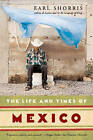 The Life and Times of Mexico by Earl Shorris (Paperback, 2006)