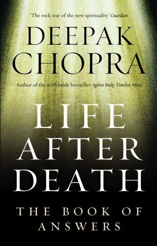 1 of 1 - Life After Death: The Book of Answers, Chopra, Dr Deepak 1846041007