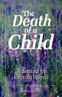 The Death of a Child: Reflections for Grieving Parents by Elaine E. Stillwell (Paperback, 2004)
