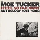 I Feel So Far Away-Anthology von Moe Tucker (2012)