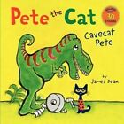 Pete the Cat: Cavecat Pete by James Dean (Paperback, 2015)