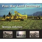Post War Land Drainage by William Alderson (Paperback, 2015)