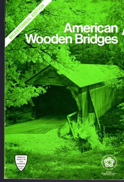 American Wooden Bridges (American Society of Civil Engineers, 1976, Paperback)