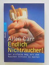 Allen Carr Endlich Nichtraucher Der einfache Weg mit dem Rauchen Schluss