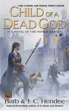 Child of a Dead God: A Novel of the Noble Dead (Series One, Bk. 6), J. C. Hendee