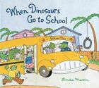 When Dinosaurs Go to School by Linda Martin (Paperback, 1996)