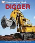 Digger by Dorling Kindersley Ltd (Paperback, 2006)