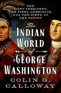 The-Indian-World-of-George-Washington-The-First-President-the-First-Americans