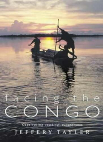 1 of 1 - Facing The Congo,Jeffrey Tayler- 9780349114507