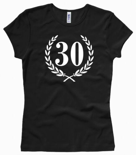 Geburtstag 30 Jubiläum Jubilee Gr XS bis L Woman // Damenshirt // Girl