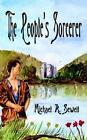 The People's Sorcerer by Michael a Sewell 9781410747136 Paperback 2003