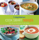 Weight Watchers Cook Smart Soups by Weight Watchers (Paperback, 2010)