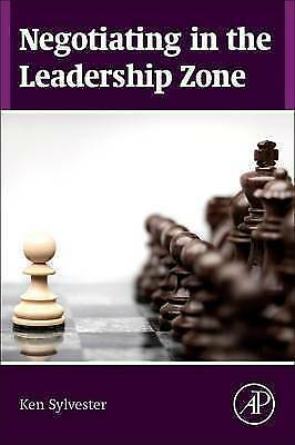 Negotiating in the Leadership Zone by Kenneth M. Sylvester (Paperback, 2015)