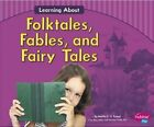 Learning About Folktales, Fables, and Fairy Tales by Martha E Rustad (Paperback, 2014)