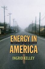 Energy in America: A Tour of Our Fossil Fuel Culture and Beyond-ExLibrary