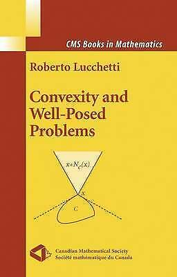 Convexity and Well-Posed Problems by Lucchetti, Roberto