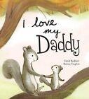 I Love My Daddy by Parragon Books Ltd (Hardback, 2016)