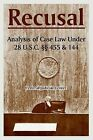 Recusal: Analysis of Case Law Under 28 U.S.C. Sections 455 and 144 by Federal Judicial Center (Paperback / softback, 2005)