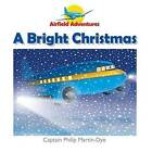A Bright Christmas by Captain Philip Martin-Dye (Paperback, 2014)