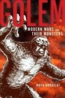 Golem: Modern Wars and Their Monsters by Maya Barzilai (Hardback, 2016)