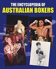 The Encyclopedia of Australian Boxers by BAS Publishing (Hardback, 2006)