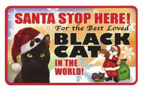 Christmas Gifts Pets PSS081 Santa Stop Here Black Cat Pet Sign Funny Items