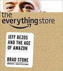 The Everything Store: Jeff Bezos and the Age of Amazon by Brad Stone (CD-Audio, 2013)