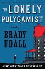 The Lonely Polygamist: A Novel by Brady Udall (Paperback, 2011)