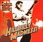 Hillbilly Madness * by Cousin Harley (CD, Feb-2011, Little Pig)