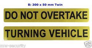 1-x-REFLECTIVE-Aluminium-Metal-Do-Not-Overtake-Turning-Vehicle-Sign-Plate