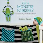 Knit a Monster Nursery: Practical and Playful Knitted Baby Patterns by Rebecca Danger (Paperback, 2013)