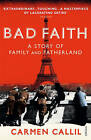 Bad Faith: A History of Family and Fatherland by Carmen Callil (Paperback, 2007)