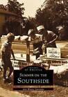 Summer on the Southside by Amy Waters Yarsinske (Paperback / softback, 1998)