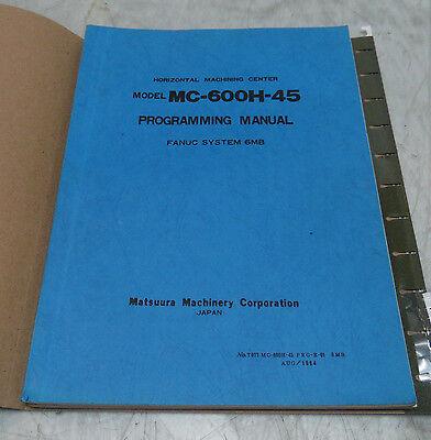 Matsuura MC-600H-45 System 6MB Programming Manual T077 MC-600H-45 PRG-E-01 6MB