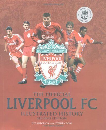 The Official Liverpool FC Illustrated History,Jeff Anderson