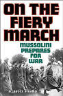 On the Fiery March: Mussolini Prepares for War by G.Bruce Strang (Hardback, 2003)
