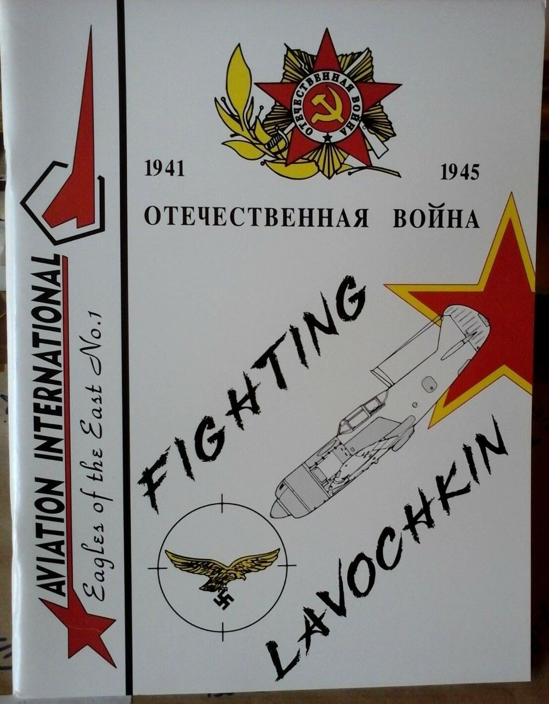 EAGLES OF THE EAST N.1 FIGHTING LAVOCHKIN 1941 1945 AVIATION INTERNATIONAL PUBLI