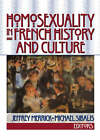 Homosexuality in French History and Culture by Jeffrey Merrick, Michael Sibalis (Paperback, 2002)