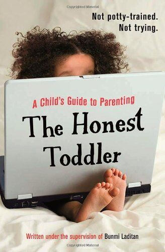 1 of 1 - The Honest Toddler: A Child's Guide to Parenting By The Honest Toddler