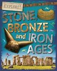 Stone, Bronze and Iron Ages by Sonya Newland (Hardback, 2016)