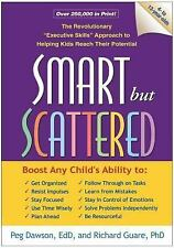 Smart but Scattered : The Revolutionary Executive Skills Approach to Helping Kids Reach Their Potential by Richard Guare and Peg Dawson (2009, Paperback)