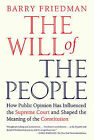 The Will of the People: How Public Opinion Has Influenced the Supreme Court and Shaped the Meaning of the Constitution by Barry Friedman (Paperback / softback, 2010)