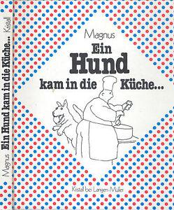 Details zu Magnus, Ein Hund kam in die Küche, satirische Zeichnungen,  Satire, Vorw. Siebeck