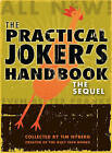 The Practical Joker's Handbook: The Sequel by Tim Nyberg (Paperback, 2010)
