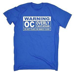 Warning-OC-Overly-Caucasian-Do-Not-Place-On-Dance-Floor-MENS-T-SHIRT-birthday