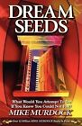 Dream Seeds by Mike Murdoch (Paperback / softback, 1998)