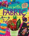 Fun with Fabric by Annalees Lim (Hardback, 2013)