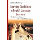Learning Disabilities in English Language Learners: Identification & Support with Annotated Bibliography by Nova Science Publishers Inc (Hardback, 2015)
