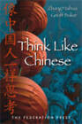 Think Like Chinese by Haihua Zhang, Geoff Baker (Paperback, 2008)